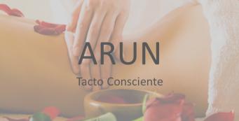 Arun, Tacto Consciente